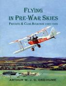 Flying in Pre-War Skies - Private Club Aviation 1920 - 1939