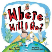 Where Will I Go? (When I Grow Up) [Board book]