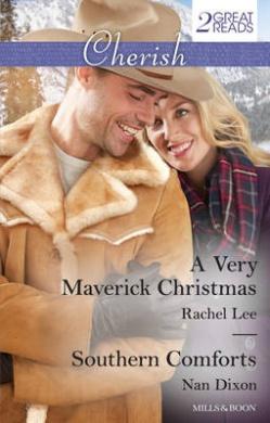 A VERY MAVERICK CHRISTMAS/SOUTHERN COMFORTS (Cherish Duo)