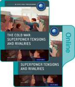 The Cold War - Superpower Tensions and Rivalries