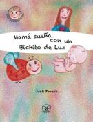 Mama Suena Con Un Bichito De Luz  [Spanish]