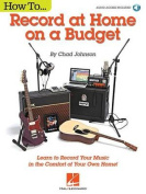 Johnson Chad How to Record at Home on a Budget