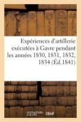 Experiences D'Artillerie Executees a Gavre Pendant Les Annees 1830, 1831, 1832, 1834 (Ed.1841) [FRE]