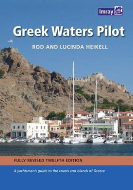 Greek Waters Pilot: A Yachtsman's Guide to the Ionian and Aegean Coasts and Islands of Greece