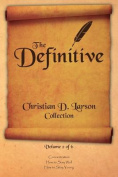 The Definitive Christian D. Larson Collection - Volume 2 of 6