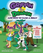 Griffin the Dragon and How to Tame a Bully