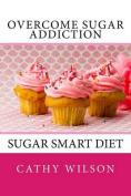 Overcome Sugar Addiction