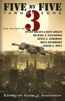 Five by Five 3: Target Zone: All New Military SF