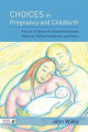 Choices in Pregnancy and Childbirth