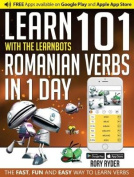 Learn 101 Romanian Verbs in 1 Day with the Learnbots