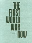 The First World War Now