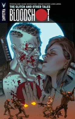 Bloodshot: The Glitch and Other Tales: Volume 6