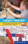 Messy Prayer
