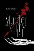 Murder in the City Parts I & II