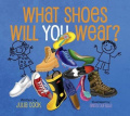 What Shoes Will You Wear?