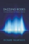 Dazzling Bodies