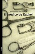 El Medico de Kaukel [Spanish]
