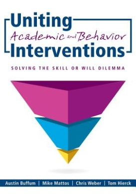Uniting Academic and Behavior Interventions: Soving the Skill or Will Dilemma