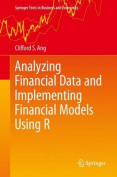 Analyzing Financial Data and Implementing Financial Models Using R