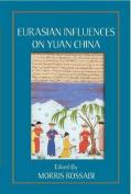 Eurasian Influences on Yuan China