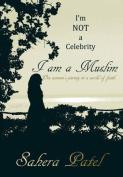 I'm Not a Celebrity, I am a Muslim