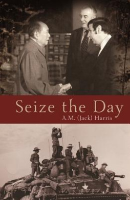 Seize the Day: A Subtle and Powerful Evocation of One Man's Military and Intelligence Life, a Gripping Autobiography.