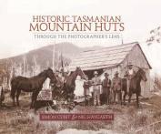 Historic Tasmanian Mountain Huts