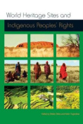 World Heritage Sites and Indigenous Peoples Rights
