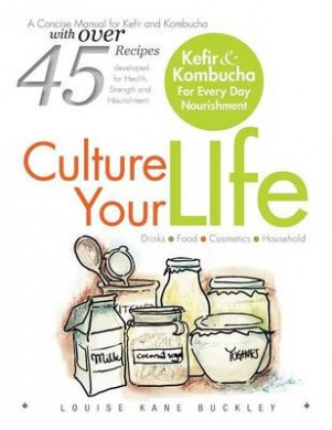 Culture Your Life: Kefir and Kombucha for Every Day Nourishment