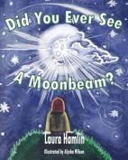 Did You Ever See a Moonbeam