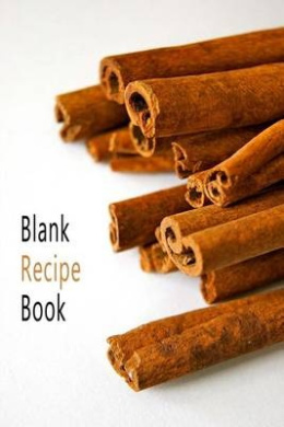 Blank Recipe Book: A Journal for You to Write Your Favorite Recipes In: A Blank Cookbook for Collecting Your Very Best Recipes