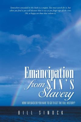 Emancipation from Sin's Slavery: How Far Back Do You Have to Go to Get the Full History?