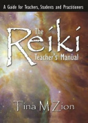 The Reiki Teacher's Manual