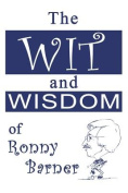 Wit and Wisdom of Ronny Barner [Large Print]
