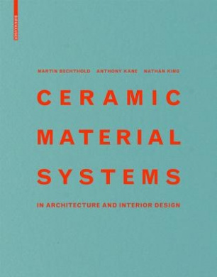 Ceramic Material Systems: in Architecture and Interior Design