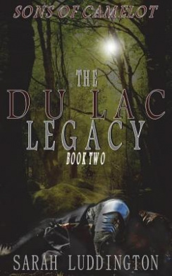 The Du Lac Legacy - Sons of Camelot Book 2