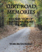 Dirt Road Memories - A Collection of Southern Short Stories
