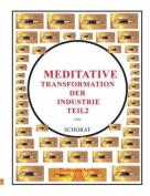 Meditative Transformation Der Industrie 2 [GER]