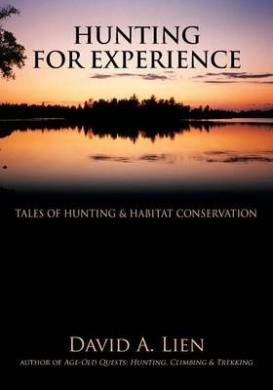 Hunting for Experience: Tales of Hunting & Habitat Conservation