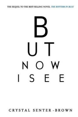 But Now I See