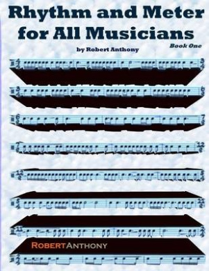 Rhythm and Meter for All Musicians Book One