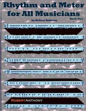 Rhythm and Meter for All Musicians Book Two