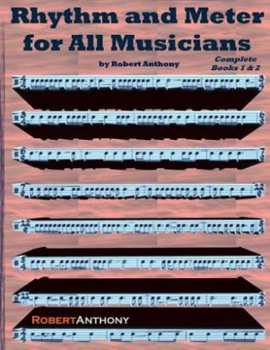 Rhythm and Meter for All Musicians Complete