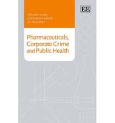 Pharmaceuticals, Corporate Crime and Public Health