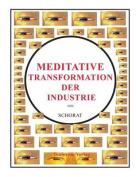 Meditative Transformation Der Industrie [GER]