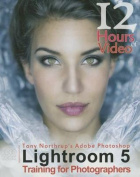 Tony Northrup's Adobe Photoshop Lightroom 5 Video Book Training for Photographers
