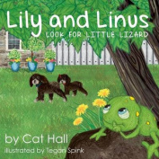 Lily and Linus Look for Little Lizard