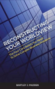 Reconstructing Your Worldview