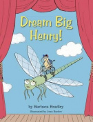 Dream Big, Henry