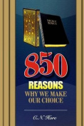 850 Reasons Why We Make Our Choice